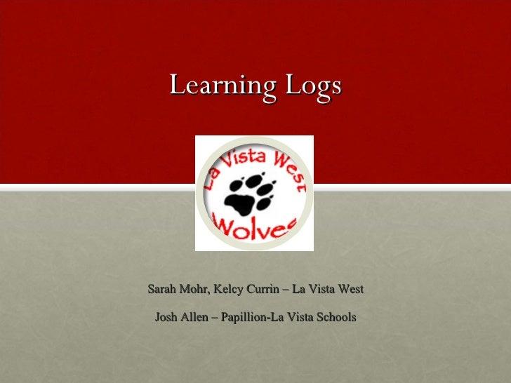 Learning Logs Sarah Mohr, Kelcy Currin – La Vista West Josh Allen – Papillion-La Vista Schools