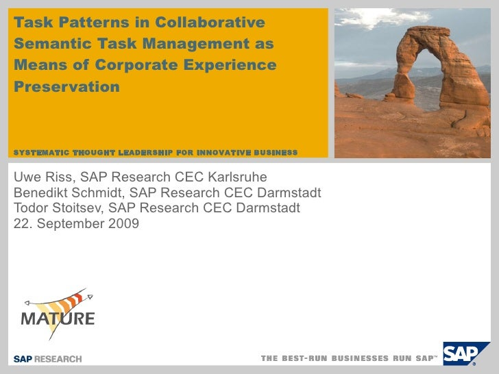 Task Patterns in Collaborative Semantic Task Management as Means of Corporate Experience Preservation <br />Uwe Riss, SAP ...