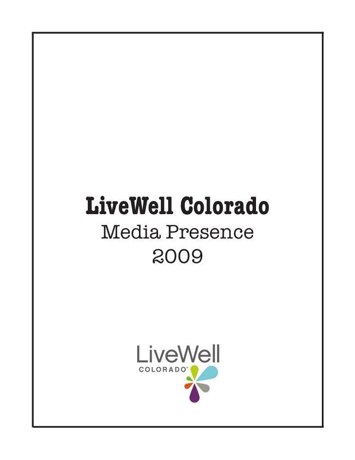 LiveWell Colorado Media Presence     2009
