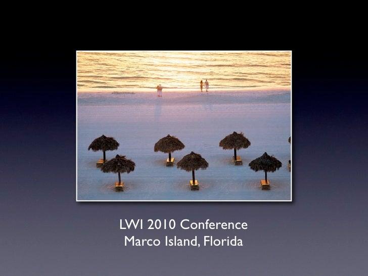 LWI 2010 Conference  Marco Island, Florida
