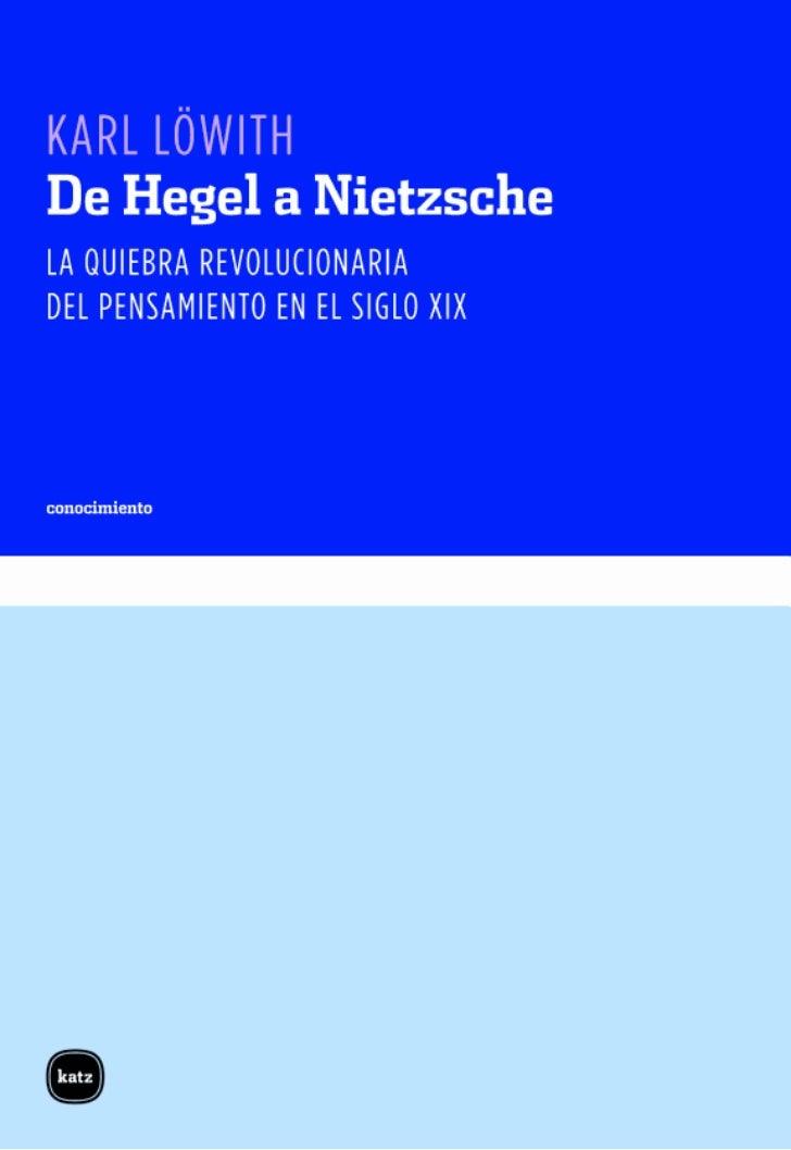 De Hegel a Nietzsche, la quiebra revolucionaria del pensamiento en el siglo XIX - Karl Löwith