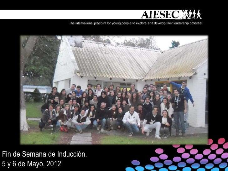 Fin de Semana de Inducción.5 y 6 de Mayo, 2012