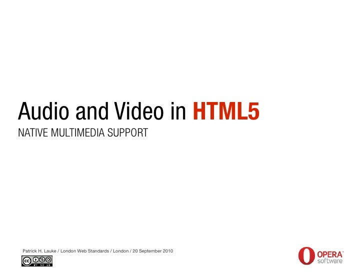 Audio and Video in HTML5 - London Web Standards 20.09.2010
