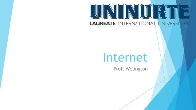 Internet  Prof. Welington