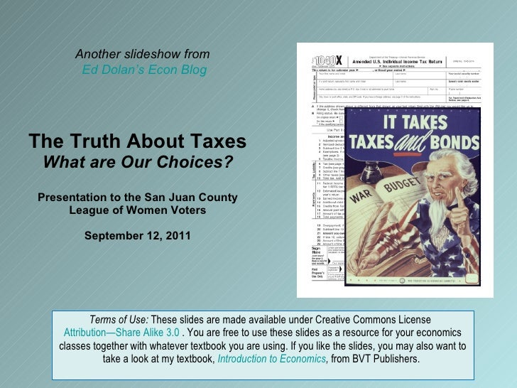 The Truth About Taxes What are Our Choices? Presentation to the San Juan County League of Women Voters September 12, 2011 ...