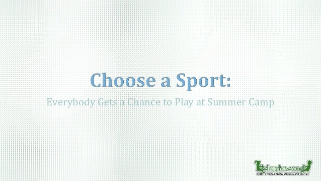 Everybody Gets a Chance to Play at Summer Camp