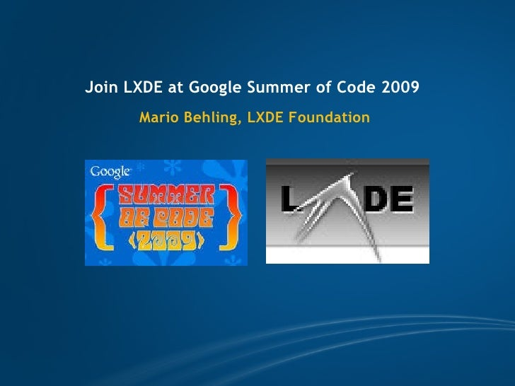 Join LXDE at Google Summer of Code 2009   Mario Behling, LXDE Foundation