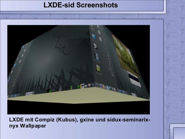 LXDE mit Compiz (Kubus), gxine und sidux-seminarix-nyx Wallpaper LXDE-sid Screenshots