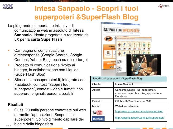 ©LX<br />1<br />La più grande e importante iniziativa di comunicazione web in assoluto di Intesa Sanpaolo, ideata progetta...
