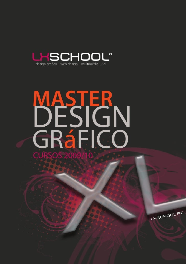 lxschool® design gráfico web design multimédia 3d     MASTER DESIGN GRáFICO CURSOS 2009/10                                ...