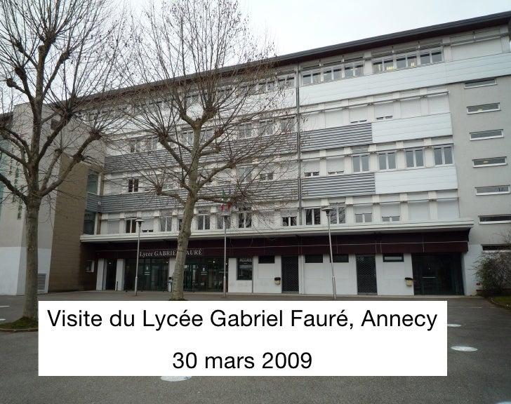 Visite du Lycée Gabriel Fauré, Annecy 30 mars 2009