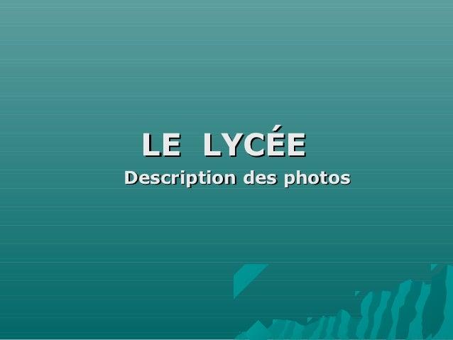 LE LYCÉEDescription des photos