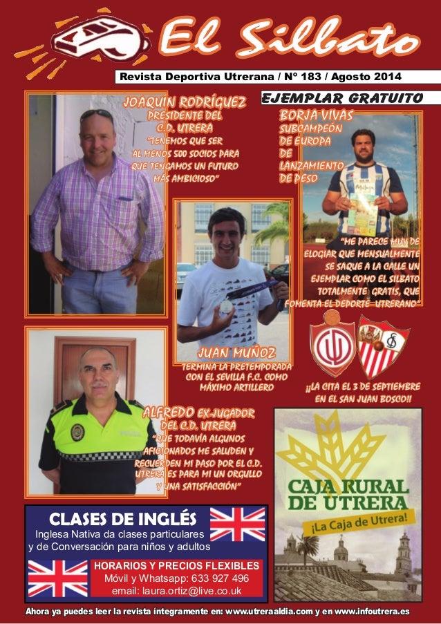 El Silbato Revista Deportiva Utrerana / Nº 183 / Agosto 2014 Ahora ya puedes leer la revista íntegramente en: www.utreraal...