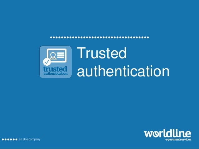 Trusted Authentication