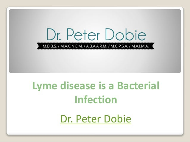 Lyme disease is a Bacterial Infection