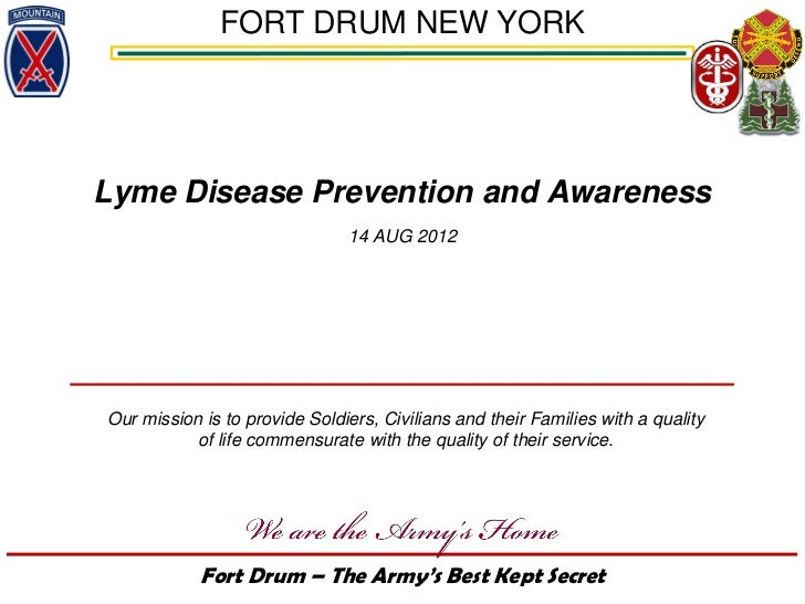 FORT DRUM NEW YORKLyme Disease Prevention and Awareness                               14 AUG 2012Our mission is to provide...