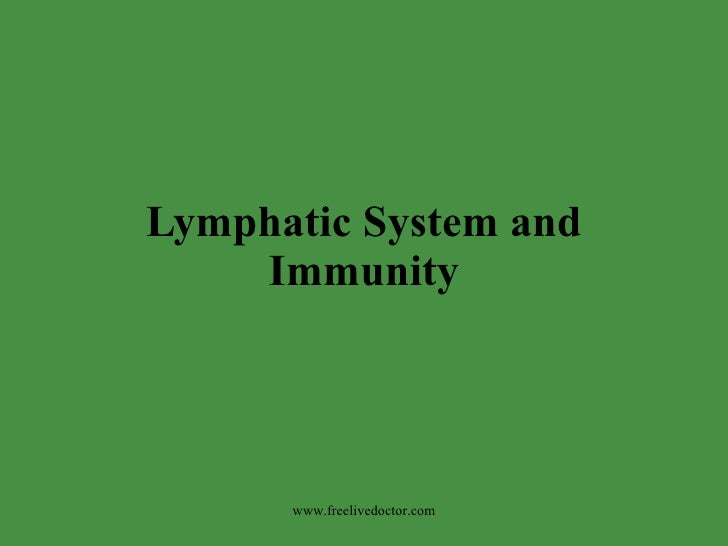 Lymphatic System and Immunity www.freelivedoctor.com
