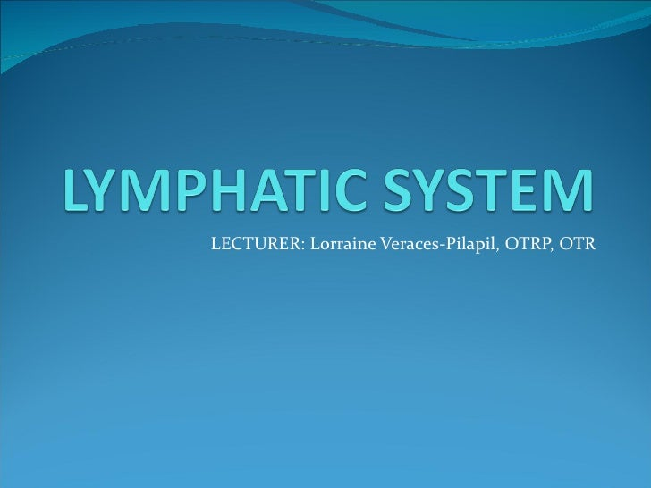 LECTURER: Lorraine Veraces-Pilapil, OTRP, OTR
