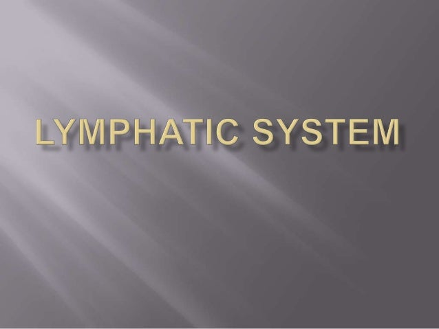    The lymphatic system contains immune cells    called lymphocytes, which protect the body    against antigens (viruses,...