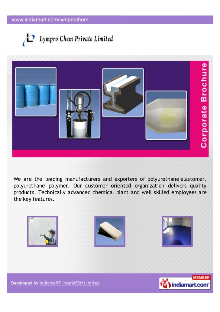 We are the leading manufacturers and exporters of polyurethane elastomer,polyurethane polymer. Our customer oriented organ...