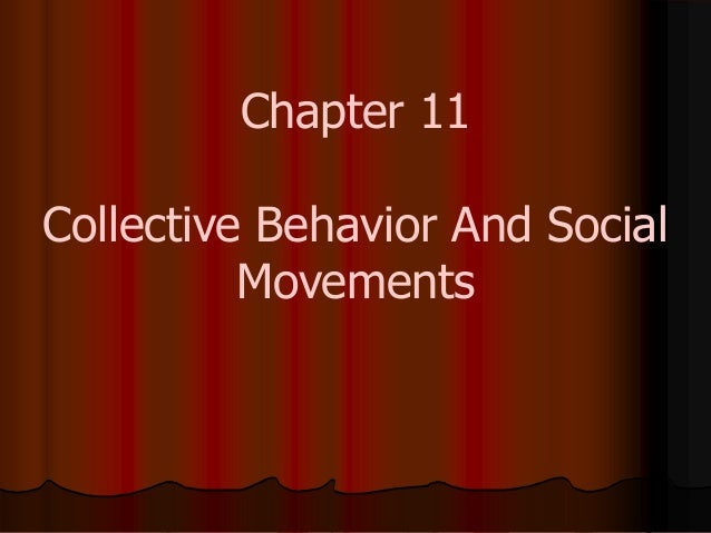 Chapter 11 Collective Behavior And Social Movements