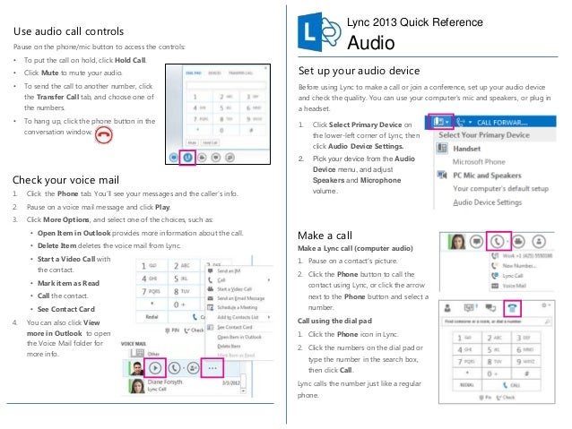 Lync 2013 Quick Reference  Use audio call controls  Audio  Pause on the phone/mic button to access the controls: •  To put...
