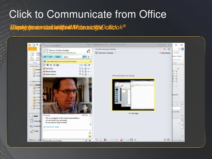 Click to Communicate from Office<br />View presence within Microsoft Outlook®<br />Escalate to voice and video chat<br />R...