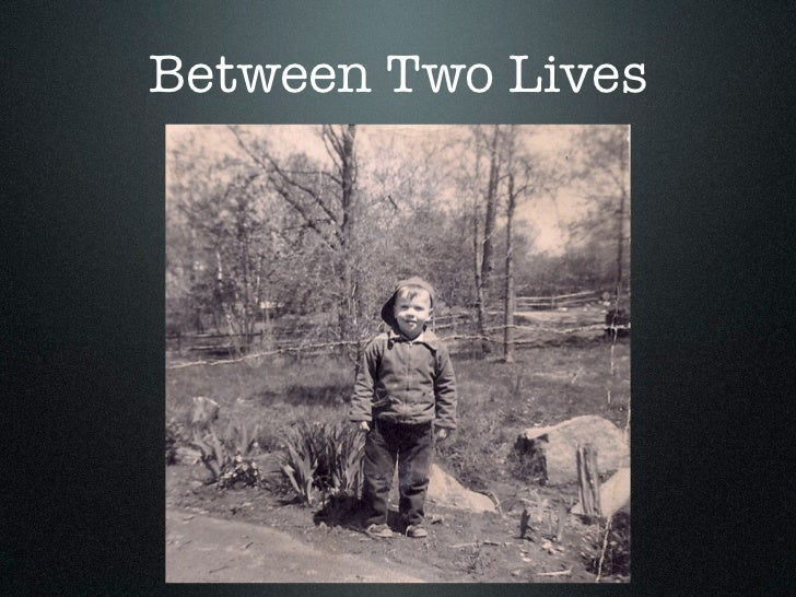 Between Two Lives