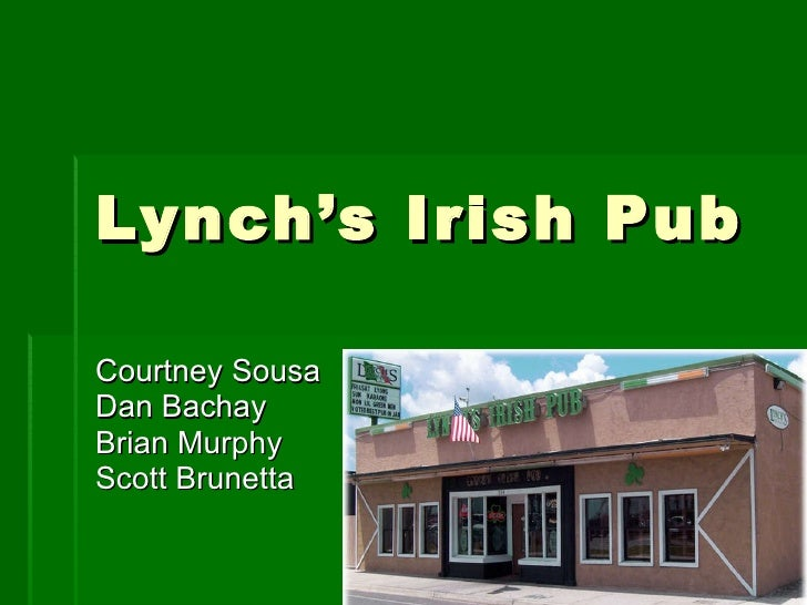 Lynch's Irish Pub Courtney Sousa Dan Bachay Brian Murphy Scott Brunetta