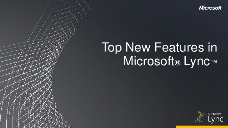 Top New Features in Microsoft® Lync™<br />