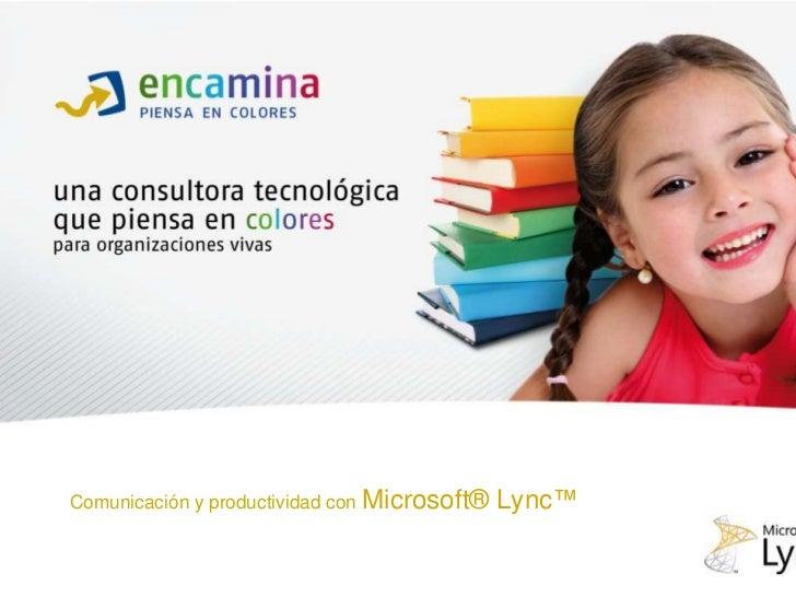 Comunicación y productividad con Microsoft® Lync™<br />