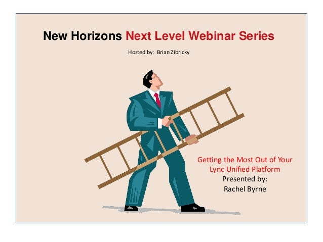 New Horizons Next Level Webinar Series             Hosted by: Brian Zibricky                                         Getti...