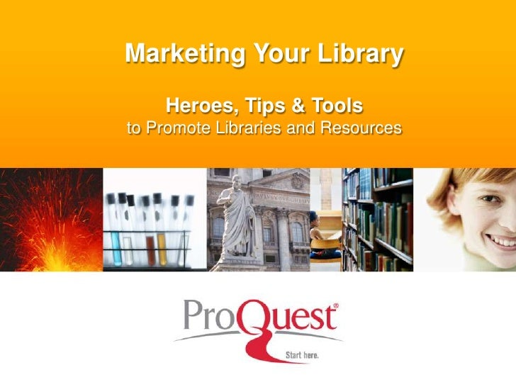 Marketing Your Library<br />Heroes, Tips & Tools                            to Promote Libraries and Resources<br />