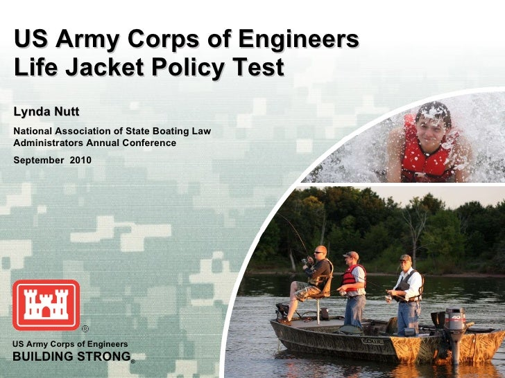 US Army Corps of Engineers Life Jacket Policy Test Lynda Nutt National Association of State Boating Law Administrators Ann...