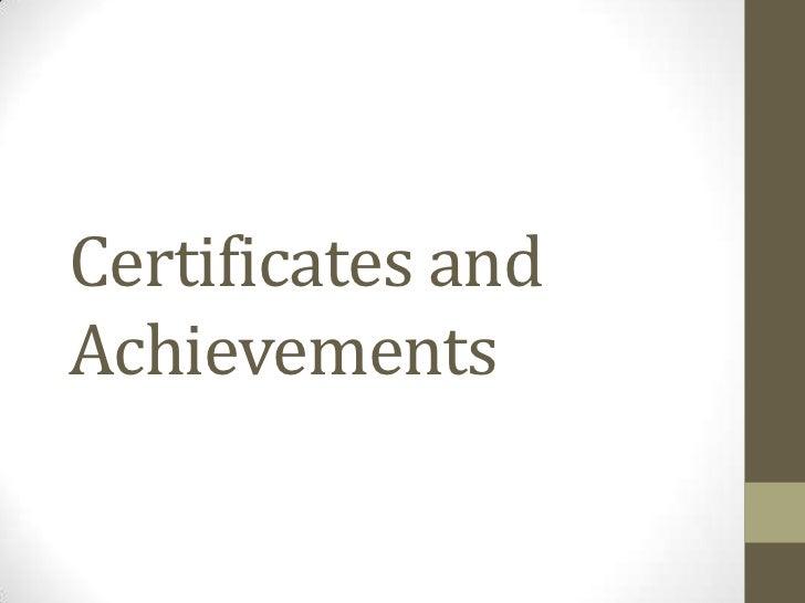 Certificates andAchievements