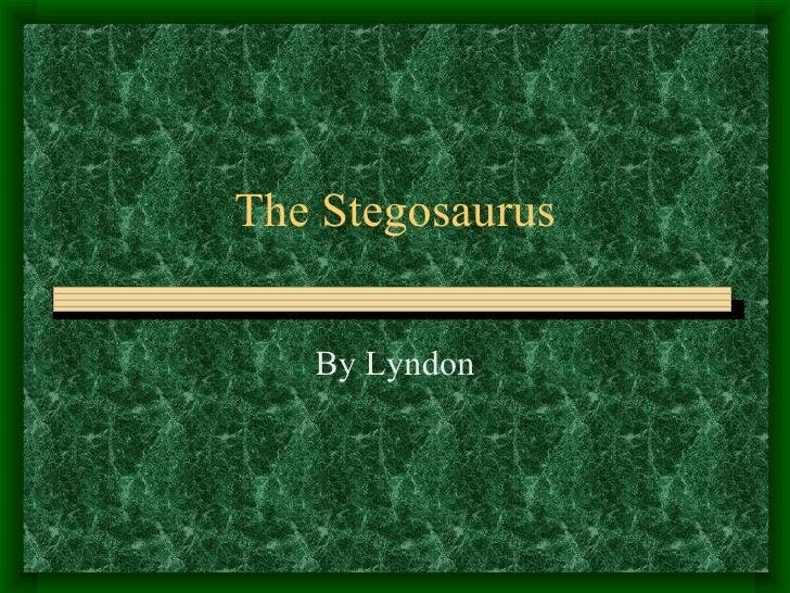 The Stegosaurus By Lyndon