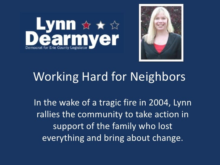 Working Hard for Neighbors	<br />In the wake of a tragic fire in 2004, Lynn rallies the community to take action in suppor...
