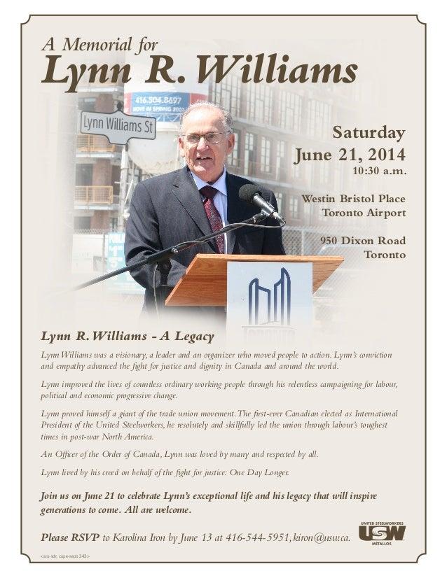 A Memorial for Lynn R.Williams Saturday June 21, 2014 10:30 a.m. Westin Bristol Place Toronto Airport 950 Dixon Road Toron...