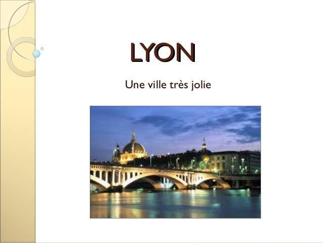 LYONLYON Une ville très jolie