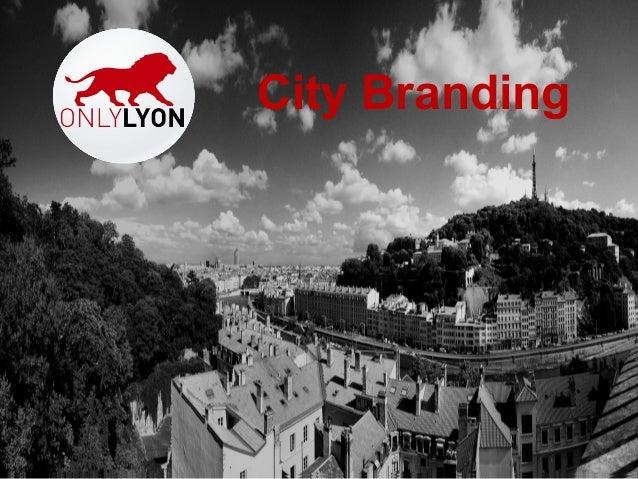 City Branding: The case of Lyon (France).