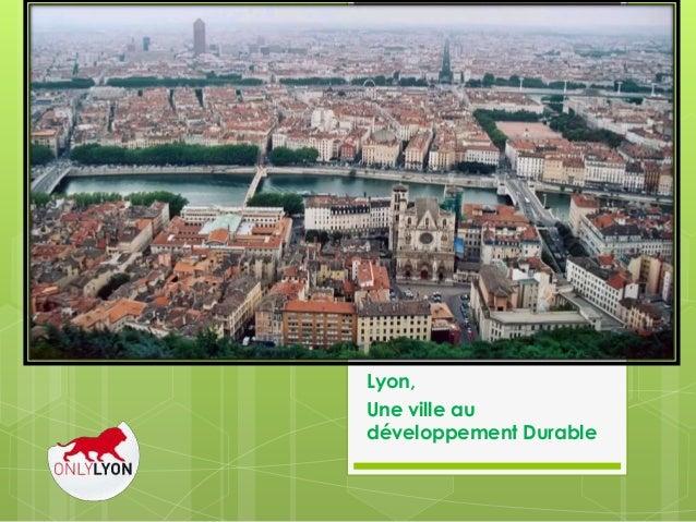 Lyon, Une ville au développement Durable