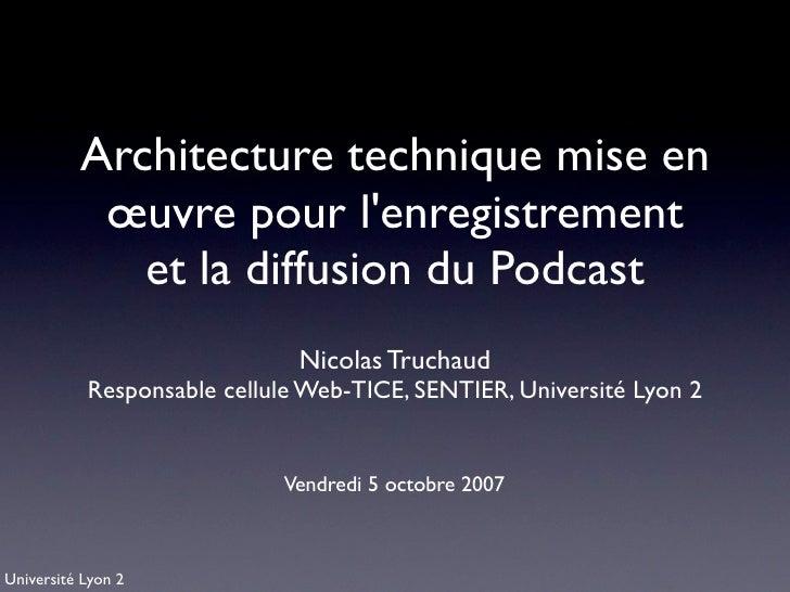 Architecture technique mise en            œuvre pour l'enregistrement              et la diffusion du Podcast             ...