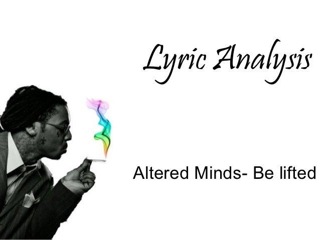 Lyric AnalysisAltered Minds- Be lifted