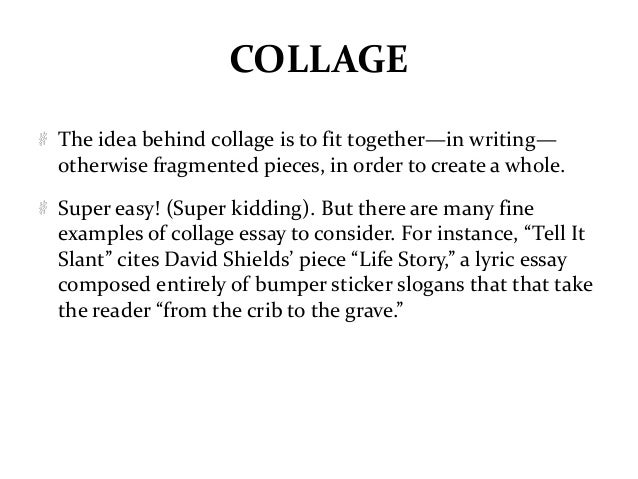 Collage Essay Examples 10. Braided Essay Like the collage ...