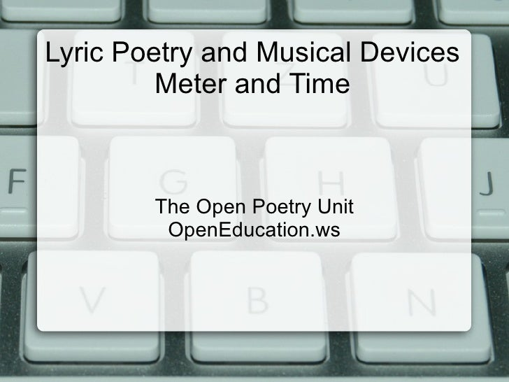 Lyric Poetry and Musical Devices Meter and Time The Open Poetry Unit OpenEducation.ws
