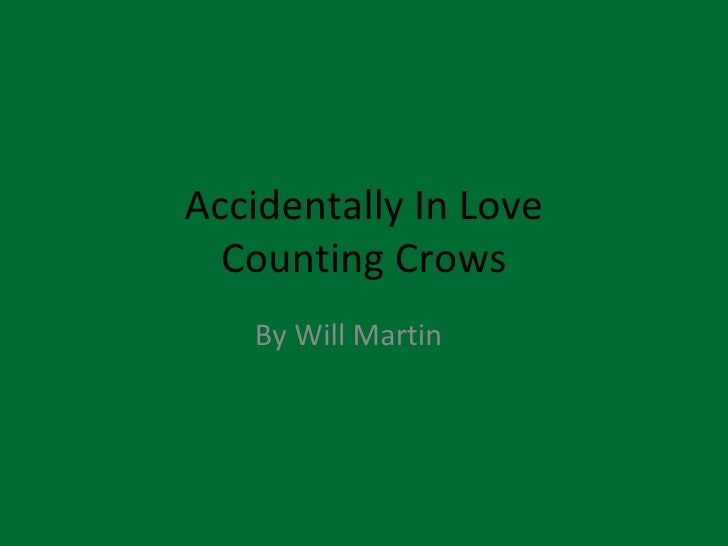 Accidentally In Love  Counting Crows   By Will Martin