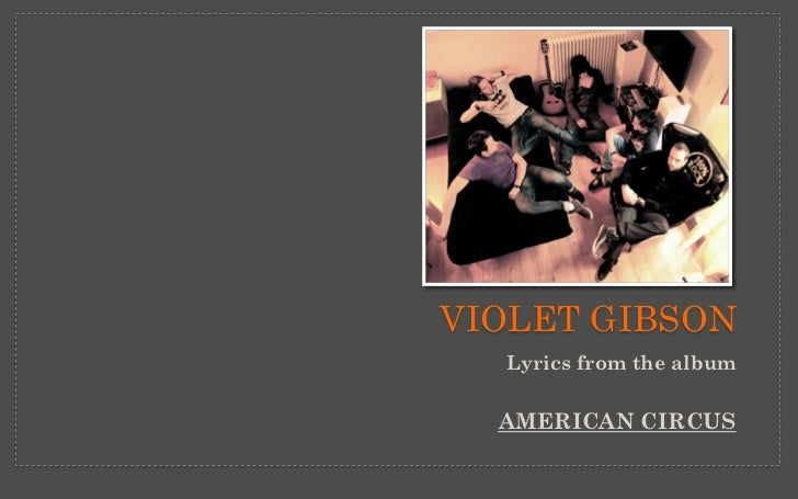 VIOLET GIBSON  Lyrics from the album  AMERICAN CIRCUS