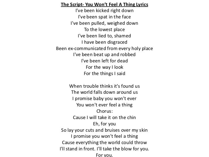 The Script- You Won't Feel A Thing Lyrics          Ive been kicked right down            Ive been spat in the face      Iv...