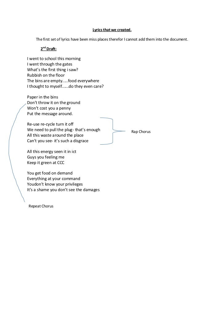 Lyrics that we created.<br />The first set of lyrics have been miss places therefor I cannot add them into the document.<b...