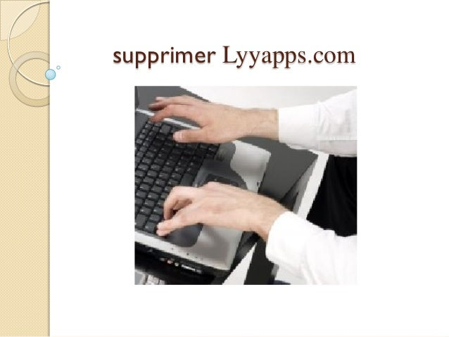 supprimer Lyyapps.com